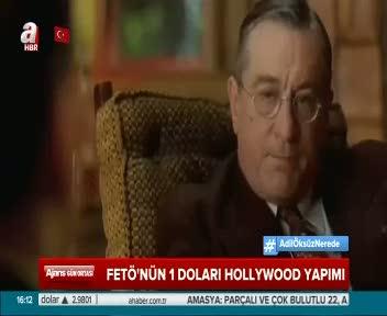 FETÖ 1 doları Hollywood filminden esinlenmiş