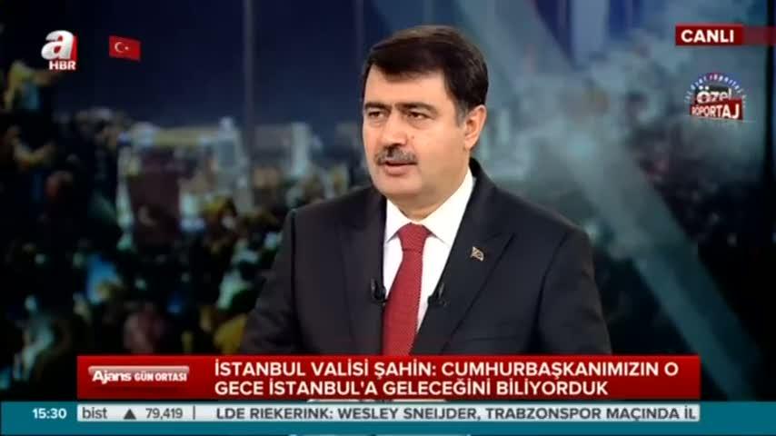 """İstanbul Valisi Vasip Şahin """"15 Temmuz gecesi talep ettiğimiz bot verilmedi"""""""