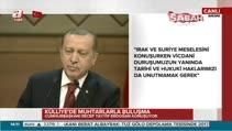 """""""Türkiye, Suriye ve Irak'ta yaşanan her gelişmenin içinde olacaktır"""""""