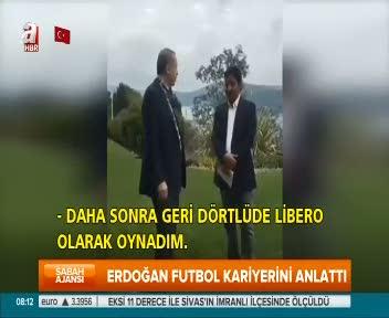 Cumhurbaşkanı Erdoğan futbol kariyerini anlattı
