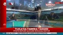 Tuzla'da fabrikada yangını