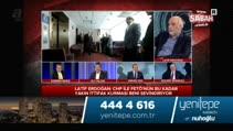 """Latif Erdoğan: """"CHP'nin el atıpta kurutmadığı bir yer yok"""""""