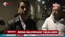 'Reina saldırganı nasıl yakalandı?' Görgü tanıkları anlattı!