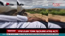 YPG'li teröristlerin işçilerimize ateş açma anı kamerada!