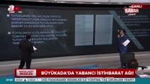 Büyükada'da yabancı istihbarat ağı