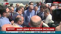 Cumhurbaşkanı Erdoğan Sarp Sınır Kapısı'nda
